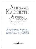 Adriano Marchetti. Scritture di passaggio